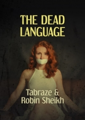 The Dead Language By Tabraze & Robin Sheikh