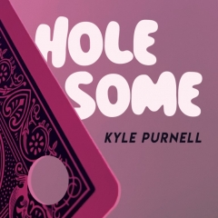 Hole-Some by Kyle Purnell